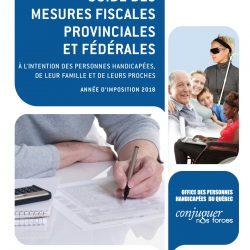 Nouveau – Guide des mesures fiscales provinciales et fédérales à l'intention des personnes handicapées, de leur famille et de leurs proches – Année d'imposition 2018