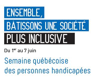 Semaine québécoise des personnes handicapées (SQPH)